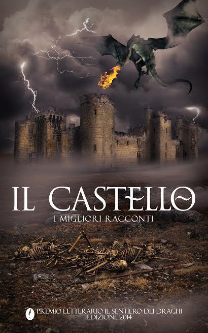 """Premio letterario """"Il Sentiero dei Draghi"""" 2014: Ebook """"Il Castello"""""""